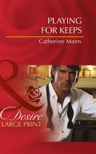 Playing for Keeps (Mills & Boon Largeprint Desire) (0263237931) by Mann, Catherine