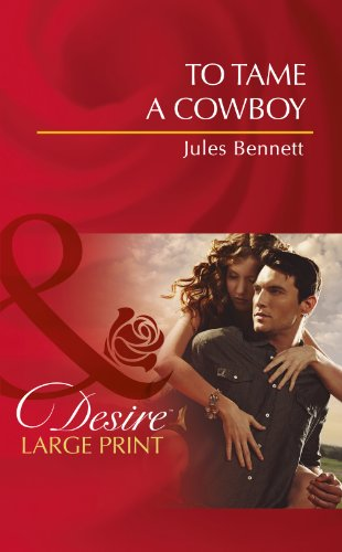 9780263238037: To Tame a Cowboy (Mills & Boon Largeprint Desire)