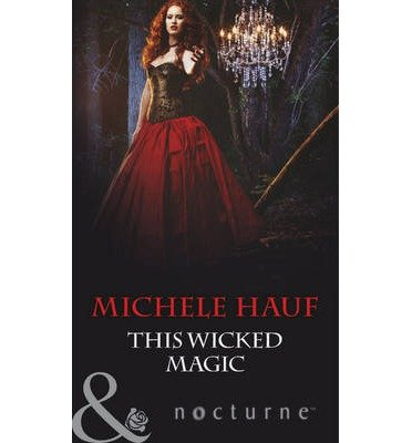 9780263238310: This Wicked Magic (Mills & Boon Largeprint Nocturne)