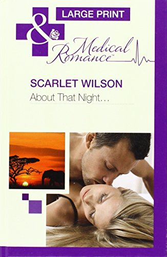 About That Night... (Mills & Boon Largeprint Medical): Wilson, Scarlet