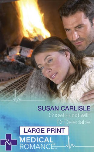 9780263238754: Snowbound With Dr Delectable (Largeprint Medical)