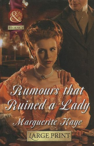Rumours That Ruined a Lady (Hardcover): Marguerite Kaye