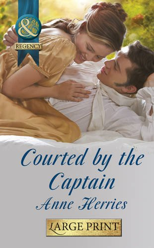 9780263239607: Courted by the Captain (Mills & Boon Historical Romance)