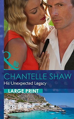 9780263240078: His Unexpected Legacy (Mills & Boon Largeprint Romance)