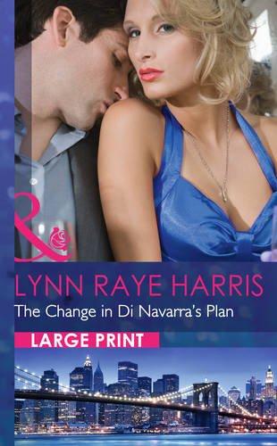The Change in Di Navarra's Plan (Mills & Boon Largeprint Romance): Harris, Lynn Raye