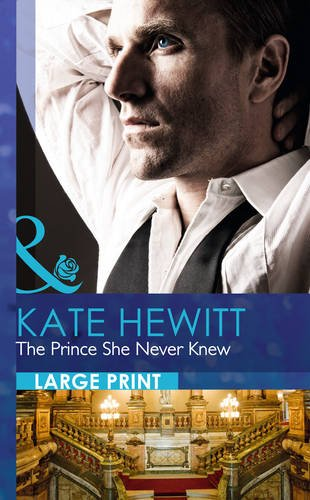 The Prince She Never Knew (Mills & Boon Largeprint Romance): Hewitt, Kate
