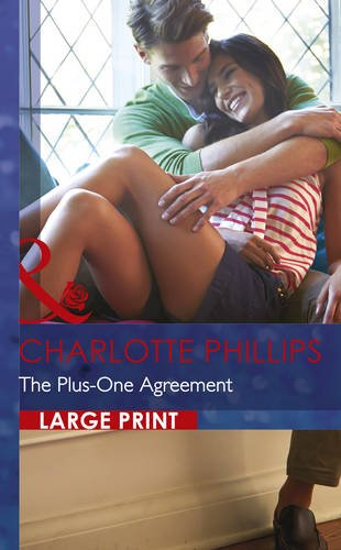 The Plus-One Agreement (Mills & Boon Largeprint Romance): Phillips, Charlotte
