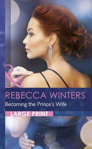 Becoming the Prince's Wife (Mills & Boon Largeprint Romance): Winters, Rebecca