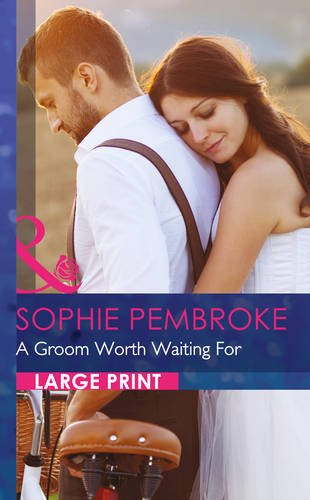 9780263241341: Groom Worth Waiting for (Mills & Boon Largeprint Romance)