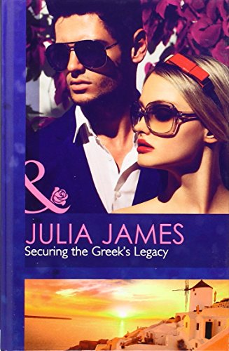 Securing the Greek's Legacy (Mills & Boon Hardback Romance): James, Julia