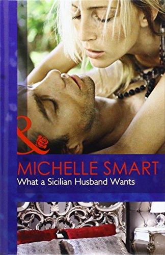 9780263241853: What a Sicilian Husband Wants (Mills & Boon Hardback Romance)
