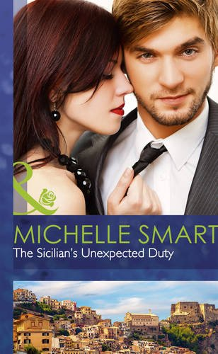 9780263242034: The Sicilian's Unexpected Duty (Mills & Boon Hardback Romance)