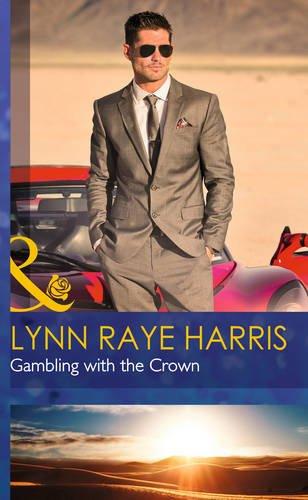 Gambling with the Crown (Mills & Boon Hardback Romance): Harris, Lynn Raye