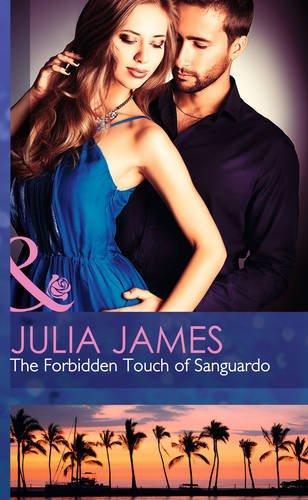9780263242171: The Forbidden Touch of Sanguardo (Mills & Boon Hardback Romance)