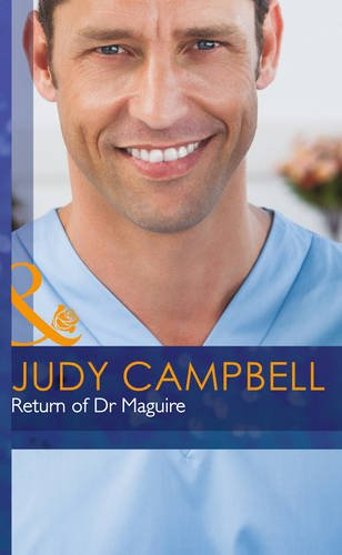 Return of Dr Maguire (Mills & Boon Hardback Romance): Judy Campbell