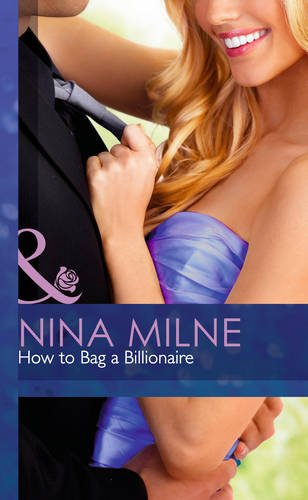 9780263242799: How to Bag a Billionaire (Mills & Boon Hardback Romance)