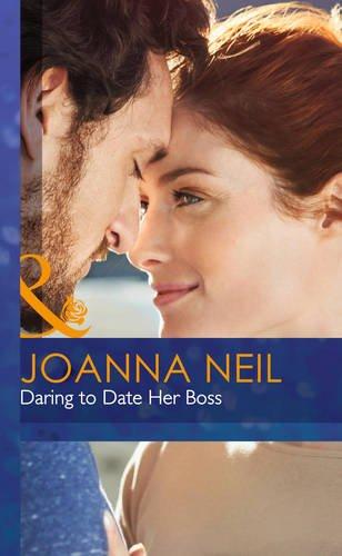 Daring to Date Her Boss (Mills & Boon Hardback Romance): Neil, Joanna