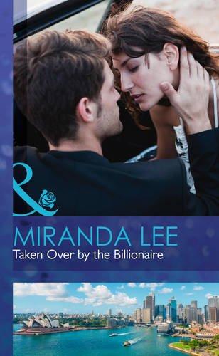 9780263243406: Taken Over by the Billionaire (Mills & Boon Hardback Romance)