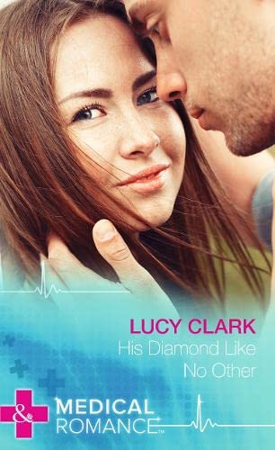His Diamond Like No Other (Mills & Boon Medical Hardback): Clark, Lucy
