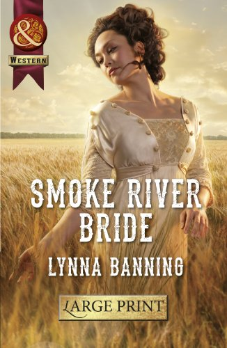 9780263244120: Smoke River Bride (Mills & Boon Largeprint Western Historical)