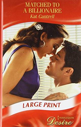 Matched to a Billionaire (Mills & Boon Largeprint Desire): Cantrell, Kat