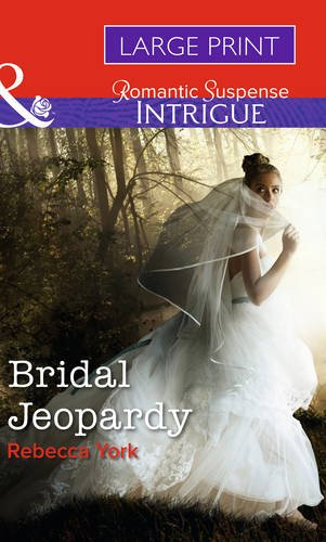Bridal Jeopardy (Mills & Boon Largeprint Intrigue): York, Rebecca