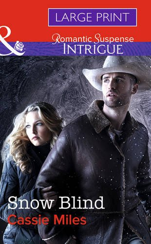9780263244618: Snow Blind (Mills & Boon Largeprint Intrigue)