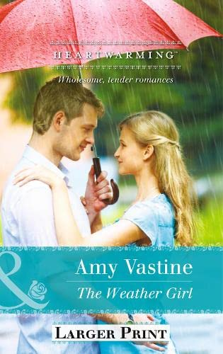 9780263244847: The Weather Girl (Mills & Boon Heartwarming)