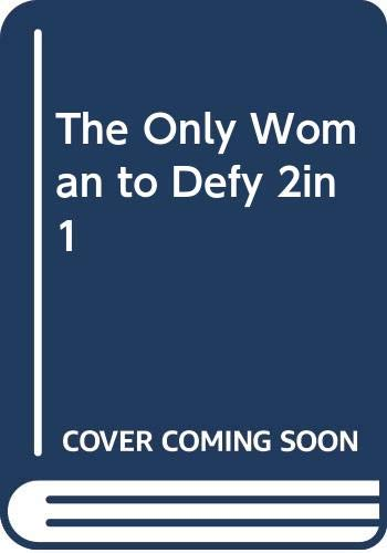 9780263245790: The Only Woman to Defy Him: The Only Woman to Defy Him / The Forbidden Touch of Sanguardo (Mills & Boon Modern)