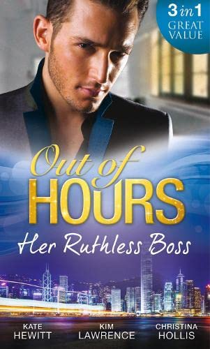 Out of Hours.Her Ruthless Boss: Ruthless Boss,: Hollis, Christina, Lawrence,