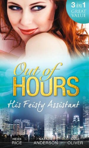 Out of Hours.His Feisty Assistant: The Tycoon's: Heidi Rice, Natalie