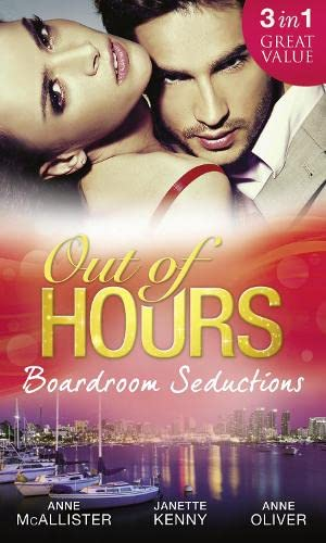 Out of Hours.Boardroom Seductions: One-Night Mistress.Convenient Wife: Oliver, Anne