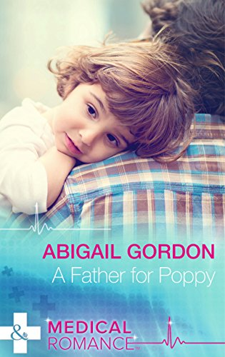 9780263246964: A Father for Poppy (Medical)