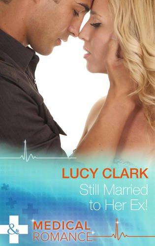 9780263247145: Still Married to Her Ex!