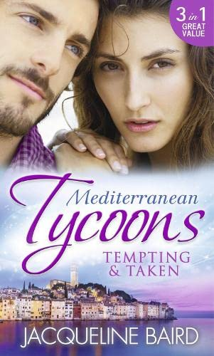 Mediterranean Tycoons: Tempting & Taken: The Italian's: Baird, Jacqueline