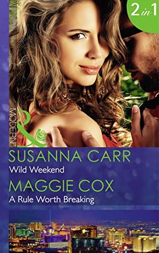 9780263250343: Wild Weekend: Wild Weekend / A Rule Worth Breaking (Mills & Boon Modern)