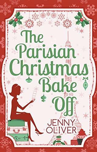 9780263250428: The Parisian Christmas Bake Off