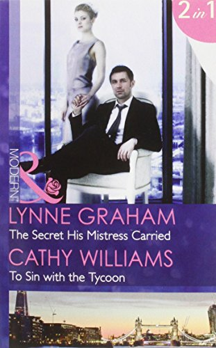 9780263250442: The Secret His Mistress Carried (Mills & Boon Modern) (The Chatsfield - Book 9): The Secret His Mistress Carried / To Sin with the Tycoon