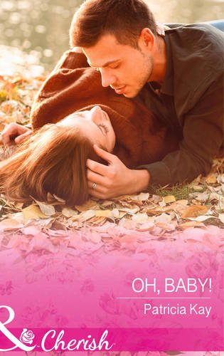 9780263251302: Oh, Baby! (The Crandall Lake Chronicles)