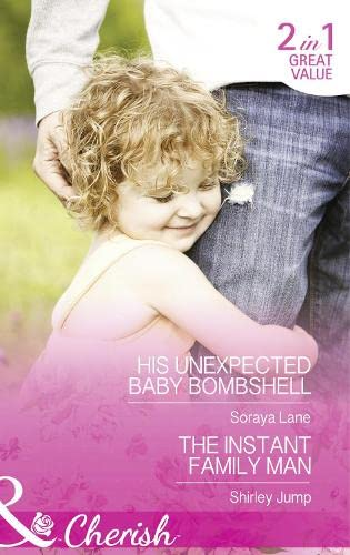 9780263251401: His Unexpected Baby Bombshell: His Unexpected Baby Bombshell / the Instant Family Man