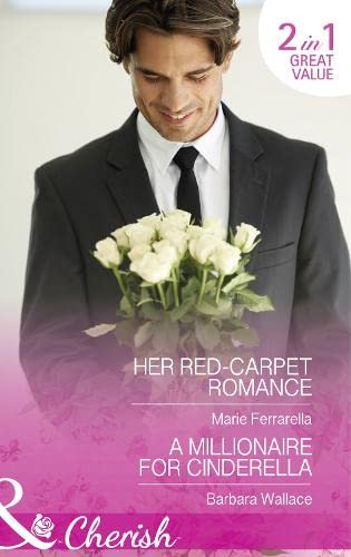 9780263251425: Her Red-Carpet Romance: Her Red-Carpet Romance / a Millionaire for Cinderella (Matchmaking Mamas)