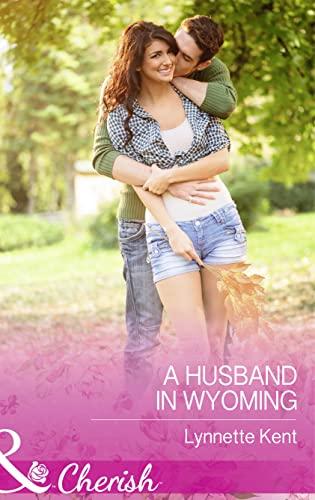 9780263251777: A Husband in Wyoming (Mills & Boon Cherish)