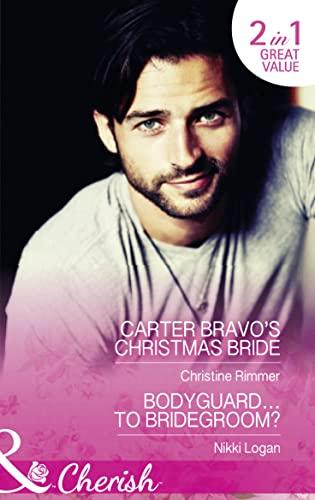 9780263251906: Carter Bravo's Christmas Bride: Carter Bravo's Christmas Bride / Bodyguard...to Bridegroom? (The Bravos of Justice Creek)