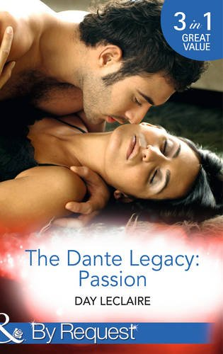 9780263251982: The Dante Legacy: Passion: Dante's Contract Marriage / Dante's Ultimate Gamble / Dante's Temporary Fiancee (Mills & Boon by Request)