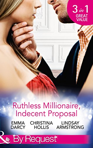 9780263252361: Ruthless Milllionaire, Indecent Proposal: An Offer She Can't Refuse / One Night in His Bed / When Only Diamonds Will Do