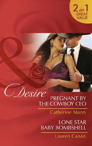 Pregnant By The Cowboy Ceo: Pregnant by: Canan, Lauren, Mann,