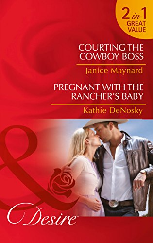 9780263252859: Courting The Cowboy Boss: Courting the Cowboy Boss / Pregnant with the Rancher's Baby (Texas Cattleman's Club: Lies and Lullabies)