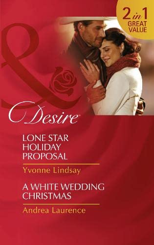 9780263252897: Lone Star Holiday Proposal: Lone Star Holiday Proposal / a White Wedding Christmas (Texas Cattleman's Club: Lies and Lullabies)