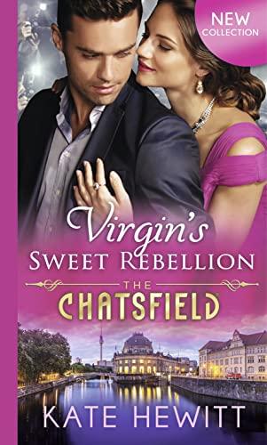 9780263253337: Virgin's Sweet Rebellion (The Chatsfield)