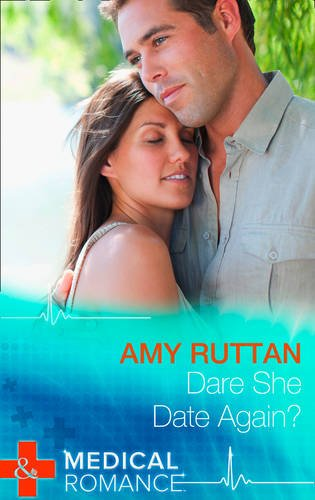 Dare She Date Again? (Largeprint Medical): Ruttan, Amy